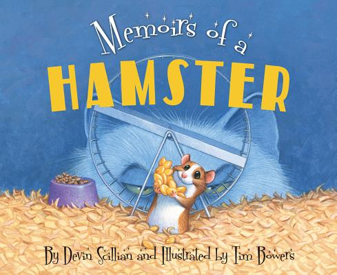 Memoirs of a Hamster By Scillian, Devin/ Bowers, Tim (ILT)
