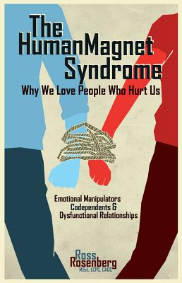 The Human Magnet Syndrome By Rosenberg, Ross A.